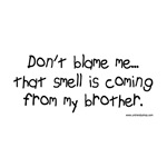Don't Blame Me...Brother