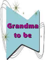 GRANDMA TO BE