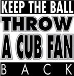 Throw a Cub Fan Back