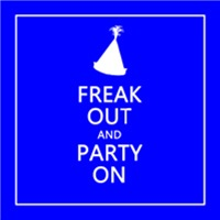 FREAK OUT and PARTY ON