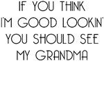 Grandma Is Good Looking