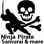Ninja,Pirates, Samurai and more