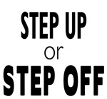 Step up or Step off!