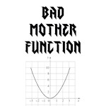 Bad Mother Function