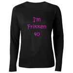 I'm Frikken 40 (Pink)