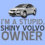 Stupid, Shiny Volvo Owner