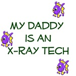My Daddy is an X-ray Tech