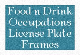 Food and Drink Occupations License Plate Frames