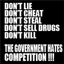 The Government Hates Competition