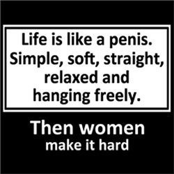 Life is like a penis FUNNY