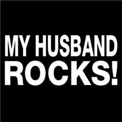 MY HUSBAND ROCKS! FUNNY HUMOR