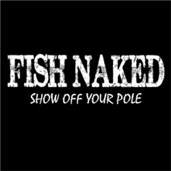 Fish Naked, Show off your pole