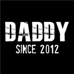 Daddy Since 2012