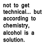 according to chemistry, alcohol is a solution