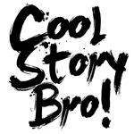Cool Story Bro FUNNY