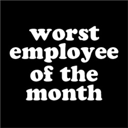 Worst Employee of The Month