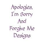 Apologies, Sorry & Forgive Me Designs