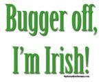 Bugger Off, I'm Irish