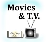 Movies and T.V.