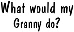 What would <strong>Granny</strong> do
