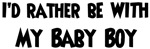 I'd rather: <strong>Baby</strong> <strong>Boy</strong>