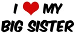 I Love My <strong>Big</strong> <strong>Sister</strong>