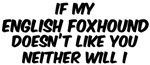 If my <strong>English</strong> <strong>Foxhound</strong>