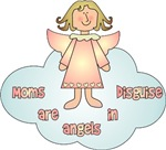 Moms Are Angels In Disguise