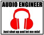 Audio Engineer - Shut Up & Let Me Mix