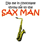 Dip Me In Chocolate & Throw Me To The Sax Man
