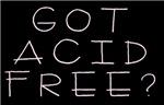 Got Acid Free?