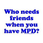 Who Needs Friends When You Have MPD