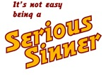 It's not easy being a Serious Sinner