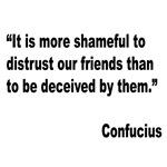 Confucius Trust Friends Quote