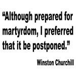 Churchill Martyrdom Quote