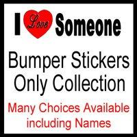 I Love Someone Bumper Stickers