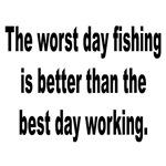 Fishing Better Than Work