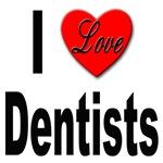 I Love Dentists