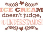 Ice Cream Doesn't Judge