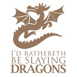 I'd Rathereth Be Slaying Dragons