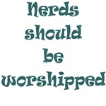 Nerds Should Be Worshipped T-shirts & Gifts