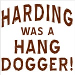 Harding Was a HangDogger!