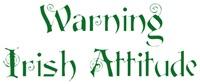 Warning  Irish Attitude