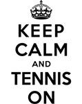 KEEP CALM AND TENNIS ON