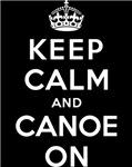 KEEP CALM AND CANOE ON