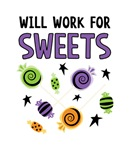 WILL WORK FOR SWEETS