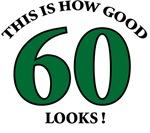 How Good - 60 Looks