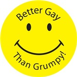 Better Gay Than Grumpy (Smiley Face)