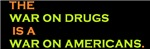 The War On Drugs Is A War On Americans