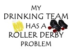 My Drinking Team has a Roller Derby Problem